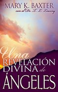 Una Revelacion Divina De Los Angeles (Spanish) (Spa) (Divine Revelation Of Angels) eBook