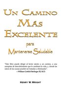 Un Camino Mas Excelente (Spanish) (Spa) (More Excellent Way) eBook