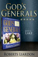 John G Lake (God's Generals Series) eBook