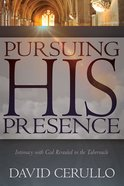 Pursuing His Presence eBook