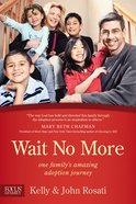 Wait No More: One Family's Adoption Journey eBook