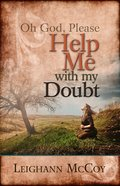 Oh God, Please Help Me With My Doubt eBook