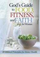 God's Guide to Food, Fitness, and Faith For Women eBook