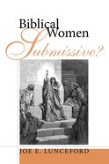 Biblical Women - Submissive? Paperback