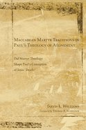 Maccabean Martyr Traditions in Pauls Theology of Atonement Paperback