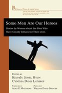 Some Men Are Our Heroes (House Of Prisca And Aquila Series) Paperback