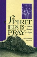 Spirit Helps Us to Pray eBook