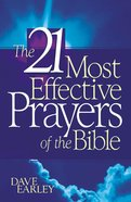 The 21 Most Effective Prayers of the Bible (21 Most Series) eBook