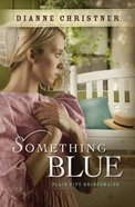 Something Blue (#03 in Plain City Bridemaids Series)