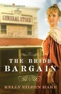The Bride Bargain (#01 in Prairie Promises Series) eBook