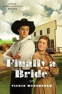 Finally a Bride (#03 in Texas Boardinghouse Brides Series) eBook