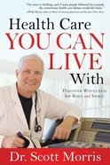 Health Care You Can Live With eBook