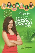 Alexis & the Arizona Escapade (#09 in Camp Club Girls Series) eBook