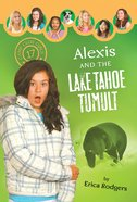 Alexis and the Lake Tahoe Tumult (#17 in Camp Club Girls Series) eBook