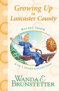 Growing Up (#02 in Rachel Yoder Story Collection Series)