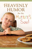 Heavenly Humour For the Mother's Soul eBook