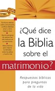 Que Dice La Biblia Sobre El Matrimonio (Spanish) (Spa) (What The Bible Says About Marriage) eBook