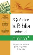 Que Sice La Biblia Sobre De Dinero (Spanish) (Spa) (What The Bible Says About Money) eBook