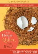 Turning Point: The House is Quiet, Now What? eBook