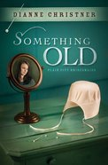 Something Old (#01 in Plain City Bridemaids Series)