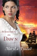 Surrender to Destiny #03: Surrender the Dawn eBook