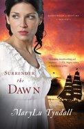 Surrender to Destiny #03: Surrender the Dawn eBook