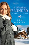 A Wedding Blunder in the Black Hills eBook