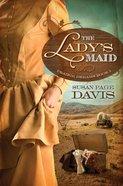 The Lady's Maid (#01 in Prairie Dreams Series) eBook