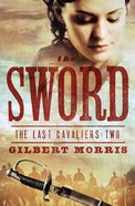 The Sword (#02 in Last Cavaliers Series) eBook