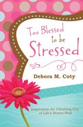 Too Blessed to Be Stressed eBook