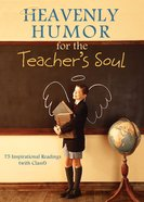Heavenly Humour For the Teacher's Soul eBook