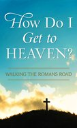 How Do I Get to Heaven eBook