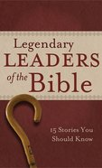 Legendary Leaders of the Bible eBook
