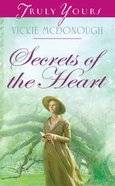 Secrets of the Heart (#963 in Heartsong Series) eBook