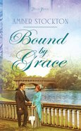 Bound By Grace (#984 in Heartsong Series) eBook
