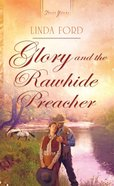 Glory and the Rawhide Preacher (#983 in Heartsong Series) eBook