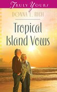 Tropical Island Vows (#965 in Heartsong Series) eBook