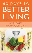 Weight Management (40 Days To Better Living Series) eBook