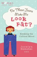 Do These Jeans Make Me Look Fat? eBook