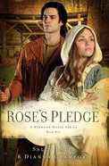 Rose's Pledge (#01 in Daughters Of Harwood House Series) eBook