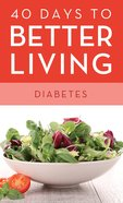 Diabetes (40 Days To Better Living Series) eBook