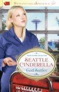 4in1: Romancing America: Seattle Cinderella (Romancing America Series) eBook