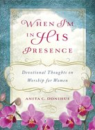 When I'm in His Presence eBook