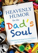 Heavenly Humor For the Dad's Soul eBook