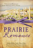 Prairie Romance Collection (9 Historical Romances From America's Great Plains) eBook