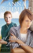 Sister's Forgiveness,A (#02 in Women Of Pinecraft Series) eBook