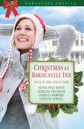 4in1: Romancing America: Christmas At Barncastle Inn (Romancing America Series) eBook