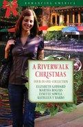 A 4in1: Romancing America: River Walk Christmas (Romancing America Series) eBook