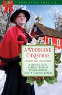 A 4in1: Romancing America: Woodland Christmas (Romancing America Series) eBook
