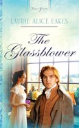 Glassblower (#880 in Heartsong Series) eBook